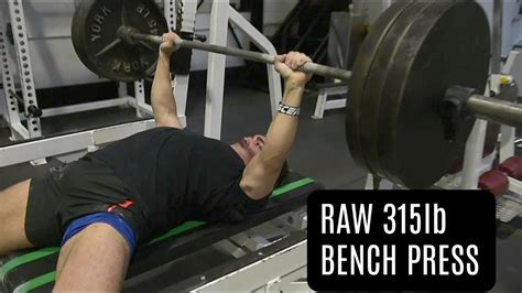 natural bench press 315lb bench press for reps full raw workout youtube