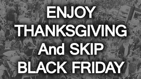 The Feed Thanksgiving And Black Friday Tips by Enjoy Thanksgiving And Skip Black Friday
