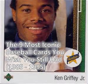 1989 Upper Deck Ken Griffey Jr Rookie Card Worth by The 9 Most Iconic Baseball Cards You Wish You Still Had
