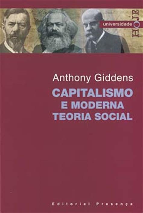 si鑒e social fnac capitalismo e moderna teoria social anthony giddens