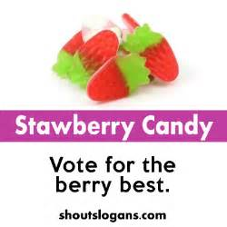 Vote for the berry best great slogan to go with sweet berry candy