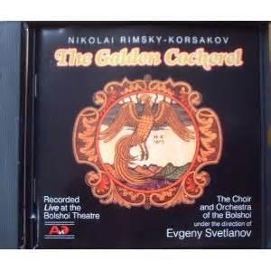 the golden cockerel nikolai rimsky korsakov evgeny svetlanov alexander ribnov stanislav likov nikolai sadikov