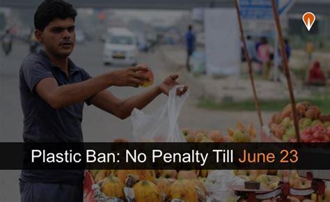 maharashtra plastic ban no penalty till june 23 confirms
