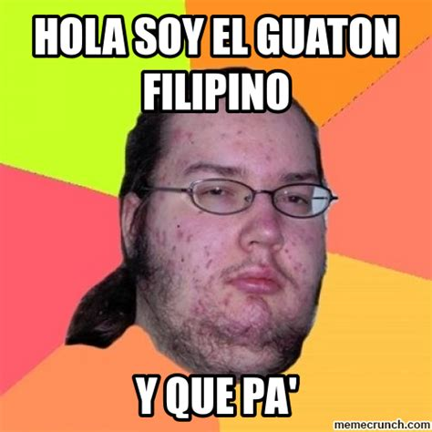 Filipino Meme - hola soy el guaton filipino