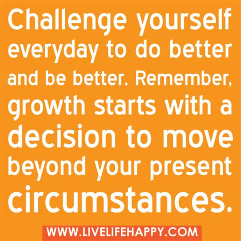 quotes on challenging yourself challenge yourself live happy