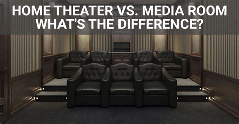 differences  custom home theater systems  media