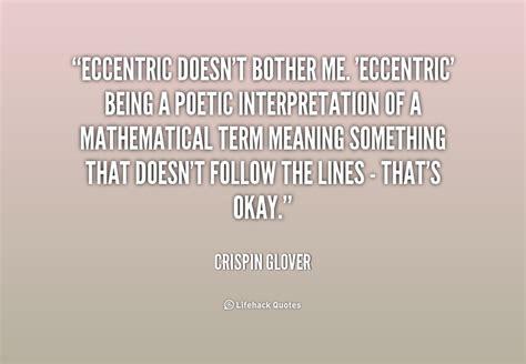 Eccentric Quotes eccentric quotes quotesgram