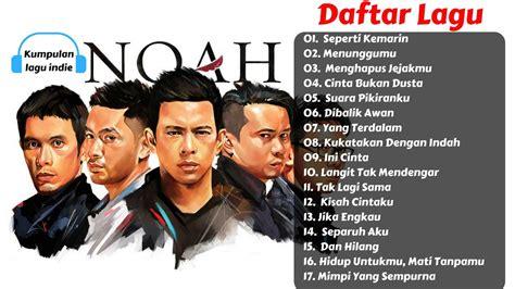 download mp3 noah gudang lagu com 17 lagu terbaru dan terbaik noah full album youtube