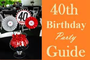 Ultimate 40th birthday party ideas guide must read birthday inspire