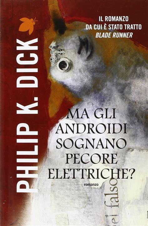 ma gli androidi sognano ma gli androidi sognano pecore elettriche smartmente