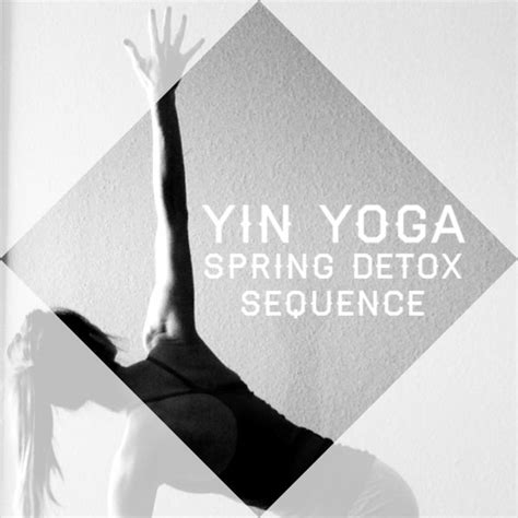 Detox Sequence by 61 Best Yin Images On Yin Poses