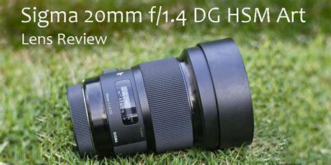 Sigma 20mm 1 4 sigma 20mm f 1 4 dg hsm archives