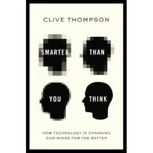 Smarter Than You Think Clive Thompson Essay by 191 Est 225 Acabando Con Nuestra Memoria