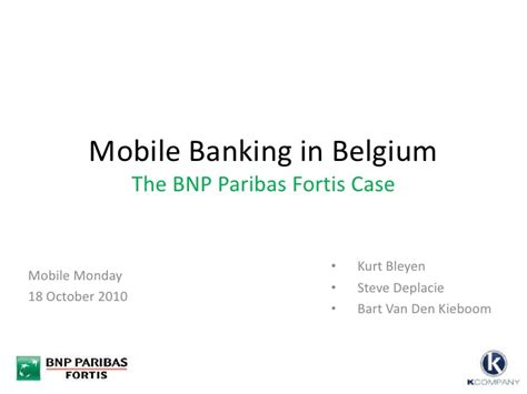 Bnp Paribas Openings For Mba Freshers by Bnp Paribas Fortis Mobile Banking Launch