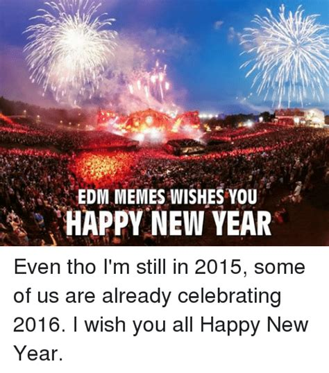 memes wishes happy new year even tho i m still in 2015