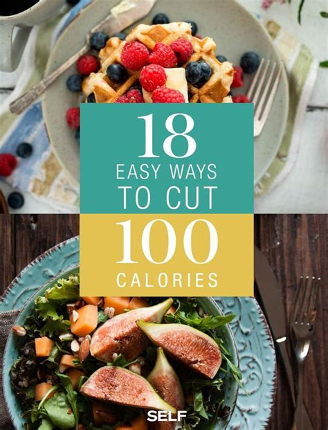 7 Simple Ways To Cut Calories by 18 Incredibly Simple Ways To Cut 100 Calories Without Even