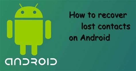 how to restore contacts on android how to recover lost contacts on android topapps4u