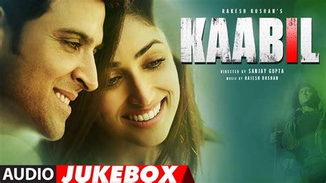 film with songs kaabil movie full songs album latest hindi songs 2016