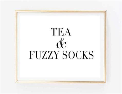 printable wall art tumblr printable 8x10 tea and fuzzy socks tumblr quote typographic