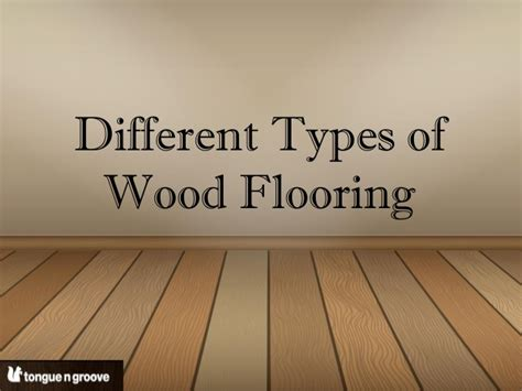 different types of flooring types of wood flooring