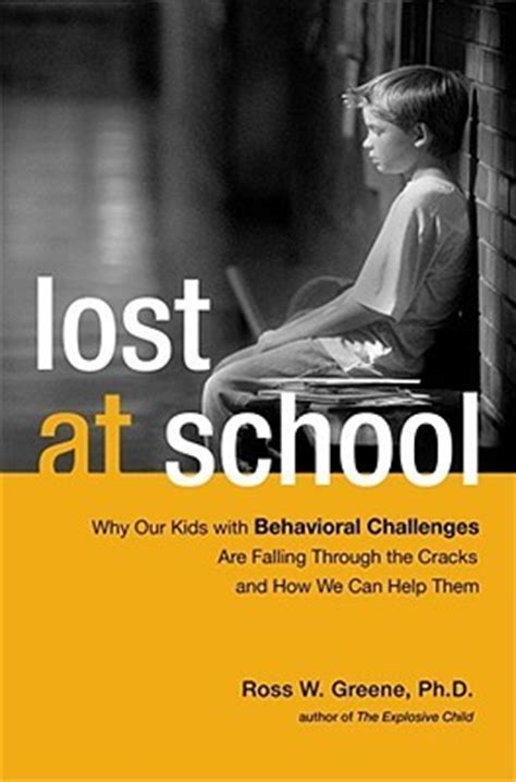 lost at school why our with behavioral challenges are falling through the cracks and how we can help them lost at school why our with behavioral challenges