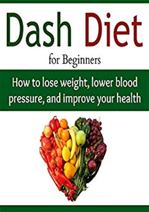 the healthy writer reduce your improve your health and build a writing career for the term books dash diet for beginners how to lose weight lower blood
