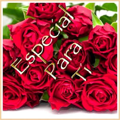 Imagenes De Flores Que Digan Para Ti | especial para ti imagen 5158 im 225 genes cool