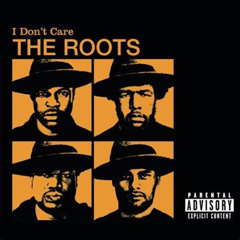 i dont care mp3 i don t care album version explicit song by the roots