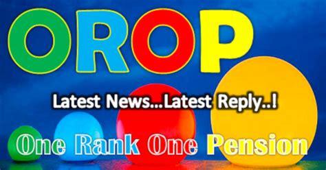 orop latest news 2015 orop latest news