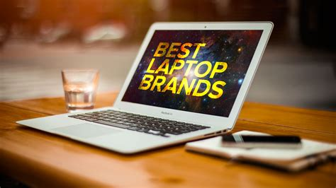 best laptop for best laptop brands of 2018 trusted models and
