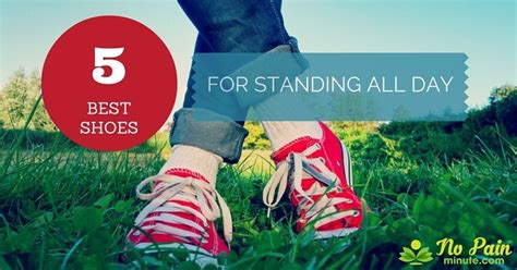 best shoes for standing on your all day best shoes for standing all day top 5 shoes for standing