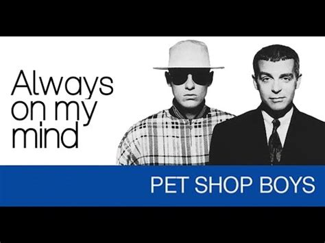 pet shop boys always on my mind in my house pet shop boys always on my mind all the versions together mega mix youtube