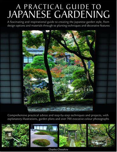 the practical illustrated guide to japanese gardening and growing bonsai essential advice step by step techniques and projects plans plant listings and 1500 photographs and illustrations books a practical guide to japanese gardening an inspirational