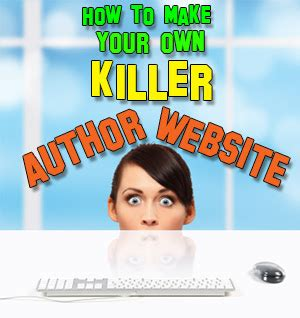 What Makes A Author Website by Authorial Intent How To Make Your Own Killer Author Website