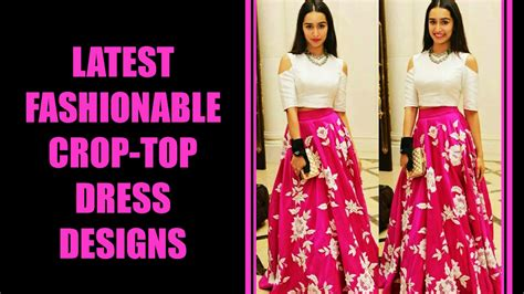 top design latest fashionable crop top dress designs youtube