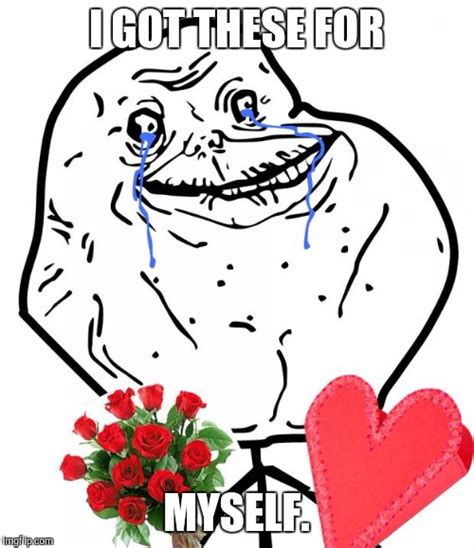 forever alone day forever alone imgflip