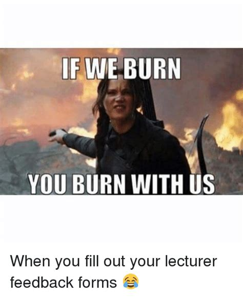 Burn The In You if we burn you burn with us when you fill out your