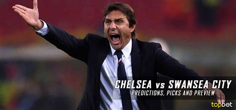 epl betting swansea city vs chelsea predictions picks and preview