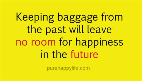 leave no room for happiness quote keeping baggage from the past will leave no room for happiness in the future