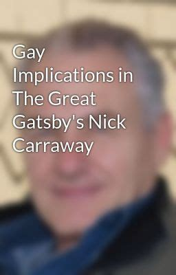homosexual themes in the great gatsby gay implications in the great gatsby s nick carraway
