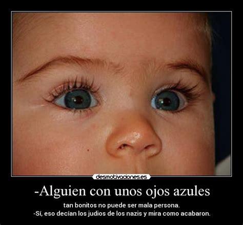 imagenes de unos ojos azules alguien con unos ojos azules desmotivaciones
