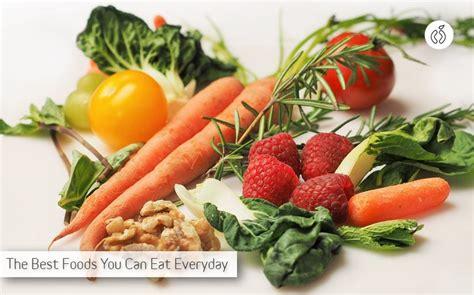 vegetables i should eat everyday top 5 foods you should eat everyday to stay healthy