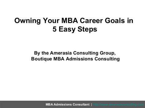Career Goals Related To Mba by Owning Your Mba Career Goals In 5 Easy Steps
