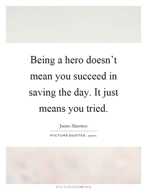 design hero meaning being a hero doesn t mean you succeed in saving the day
