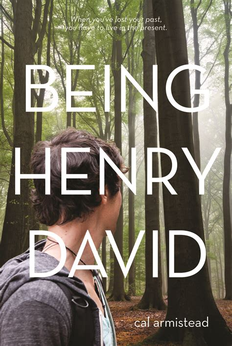 Being Henry David Novel Being Henry David Synopsis And Notable Achievements Cal