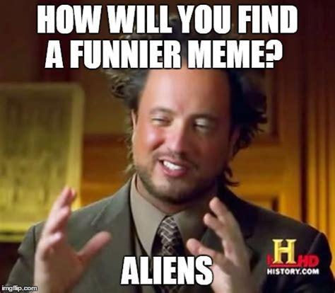 Aliens Meme Creator - ancient aliens meme imgflip