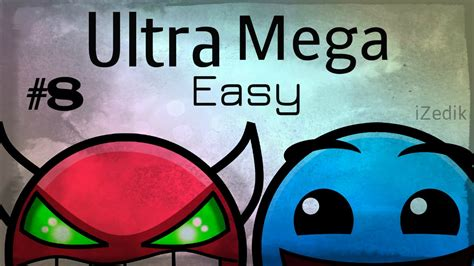 The Easy Way To Be A Dashing 2 by Ultra Mega Easy Level 8 Geometry Dash 2 0
