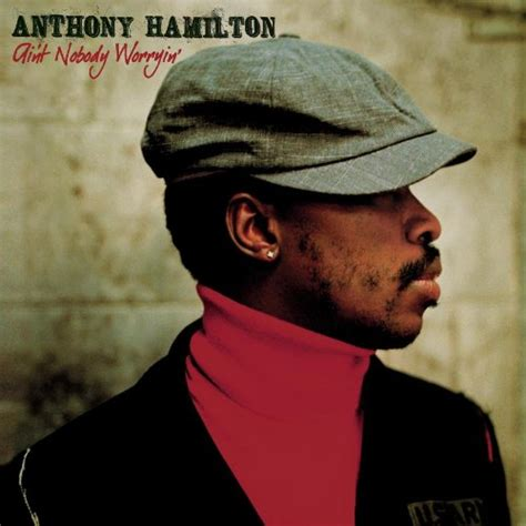 anthony hamilton southern comfort spotlight on anthony hamilton top 10 favorites brent