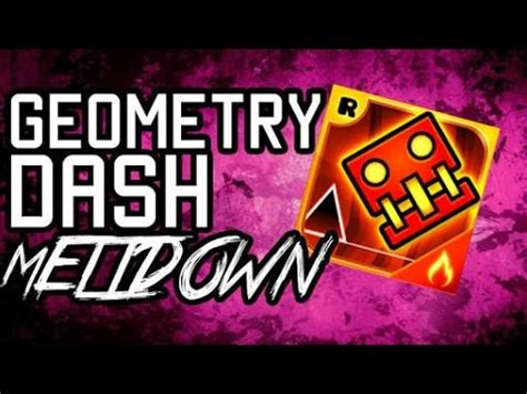 geometry dash meltdown full version youtube descarga geometry dash meltdown full todo desbloqueado