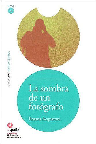 leer en espanol 8497131142 buy special books la sombra de un fotografo libro cd the shadow of a photographer leer
